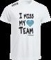 I Miss My Team Marbach  Farbe weiss